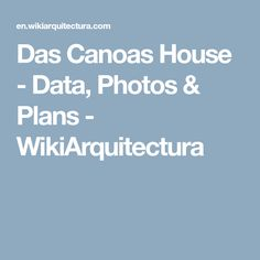 Das Canoas House - Data, Photos & Plans - WikiArquitectura