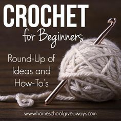 Crochet for Beginners - Round-up of Ideas and How-to's