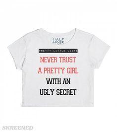 never trust a pretty girl #Skreened #prettylittleliars #pll #croptop #merchandise #tvshow