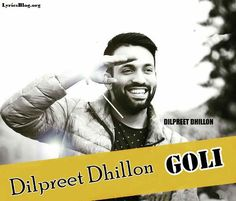 Goli Lyrics - Dilpreet Dhillon