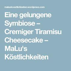 Eine gelungene Symbiose – Cremiger Tiramisu Cheesecake – MaLu's Köstlichkeiten