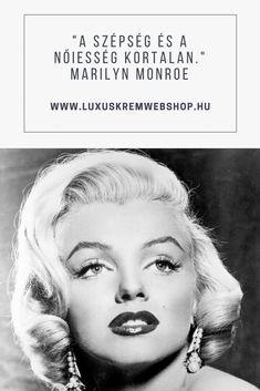 Szépség- idézetek: a kedven szépség- idézetem Marilyn Monro-tól.