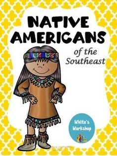 Native Americans of the Southeast. Social Studies. grades 3-5. White's Workshop