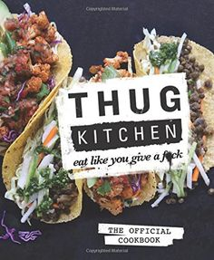 Thug Kitchen (vegetarian):Eat Like You Give a F*ck.  Thug Kitchen started their wildly popular web site to inspire people to eat some Goddamn vegetables and adopt a healthier lifestyle. Everyone deserves to feel a part of our push toward a healthier diet, not just people with disposable incomes who speak a certain way. So we're here to help cut through the bullshit. Promoting accessibility and community are important at Thug Kitchen. We've got a big table and everyone is welcome to it.