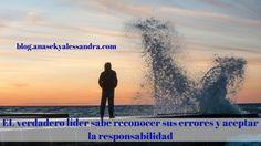 El verdadero líder sabe reconocer sus errores y aceptar la responsabilidad