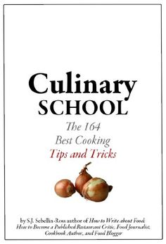 Culinary School: The 164 Best Cooking Tips and Tricks « Library User Group