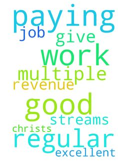 I thank You Lord God for the regular good paying work - I thank You Lord God for the regular good paying work that You have for me. I pray for multiple revenue streams. Thank You for all the help You give me. I pray I can do an excellent job In Jesus Christ;s Name amen Posted at: https://prayerrequest.com/t/QPC #pray #prayer #request #prayerrequest