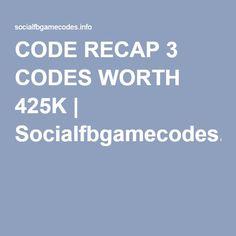 CODE RECAP 3 CODES WORTH 425K | Socialfbgamecodes.info