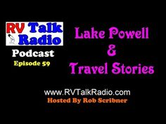 Lake Powell and Travel Stories | RV Talk Radio Ep.59  #podcast #travel