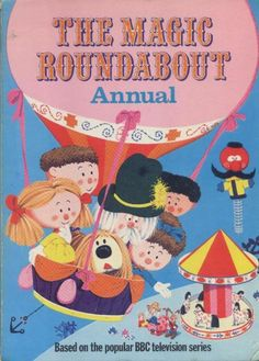 The Magic Roundabout Annual (Issue) Vintage Books, Vintage Art, Magic Roundabout, Kids Tv, Childhood Memories, Illustration Art, Illustrations, Nostalgia, Make It Yourself