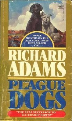 The Plague Dogs by Richard Adams. It's been years since I've read this, but I remember it being tragic and heartbreaking.