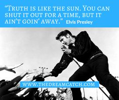 Always be willing to deal with the truth – it's the only way to move forward.