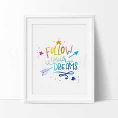 Follow Your Dreams, Motivational Watercolor Art Print. Following your dreams keeps you in touch with a childlike faith that believes the unbelievable, and sees the possible in the seemingly impossible. This motivational piece is completely hand-lettered   hand-drawn and is a one of a kind design for your home, office or child's nursery! #vivideditions #followyourdreams #inspirationalquote #motivationalquote #watercolorart #print #poster #quote #nurseryart #homedecor #office