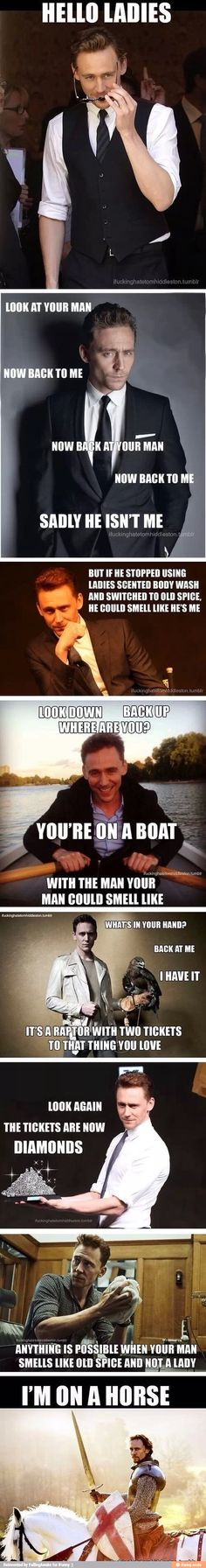 This was an iFunny feature today... LOVE IT!!! Omg! Tom Hiddleston Old Spice commercial. I dig it ;)