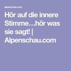 Hör auf die innere Stimme…hör was sie sagt! | Alpenschau.com