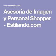 Asesoría de Imagen y Personal Shopper - Estilando.com