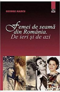 Recenzie Femei de seamă din România. De ieri și de azi de George Marcu