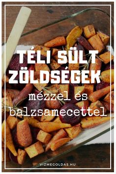 Egészséges karácsony - Téli sült zöldségek mézzel és balzsamecettel Meat Recipes, Fall Recipes, Healthy Food Options, Healthy Recipes, Mind Diet, College Cooking, Clean Eating, Healthy Eating, Low Carb Diet Plan
