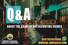 Questions and Answers About the  Crime of Not Reporting Crimes - New Article - MOHAMED AL MARZOOQI ADVOCATES & CONSULTANCY  Abu Dhabi Lawyer attorney Dubai UAE Lawyers  Tel: +971 26584004 WhatsApp: +971555570005  Web: https://www.ml-advocates.com Blog: https://Legal.ml-advocates.com #Lawyer #Abu_Dhabi #lawyers #Dubai #attorney