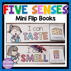 Five Senses Mini Flip Books See, Touch, Hear, Smell, Taste Includes: 5 Senses Mini Flip Books Print and let your students color, cut, and then layer the pictures. You can staple or glue in the box provided. Click here for