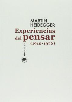 Experiencias del pensar (1910-1976) / Martín Heidegger; edición de Hermann Heidegger; traducción de Francisco de Lara