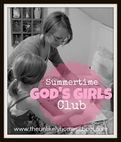 God's Girls Club--teaching a group of girls how to be a Titus 2 women...such a neat idea!