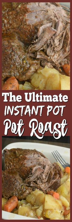 Instant Pot Ultimate Pot roast.  Veggies are too soft when cooked like this.  Met is perfect!  I will cook the veggies on the rack in some of the juice after cooking the meat.