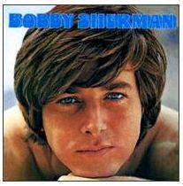 Oh yeah baby! Bobby Sherman!!!