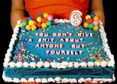 Happy birthday!!! Hope you especially enjoy the laxative icing.