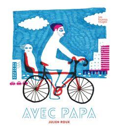 """Livre """"Avec papa"""", de Julien Roux ☞ Plus de contenu sur www.milkmagazine.net"""