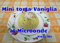 Mini Torta di Vaniglia al Microonde Bimby TM5