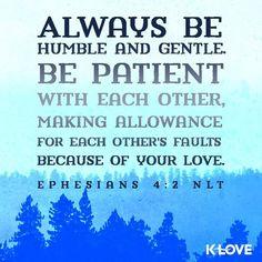 Humble & patient