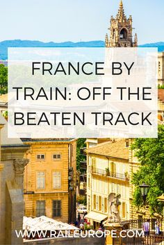 Traveling France by Train: Exploring Places On & Off the Beaten Track Annecy, Villefrance sur Mer — here are a few of our favorite picks for off the beaten path destinations in . Europe Travel Tips, Travel Abroad, Places To Travel, Travel Destinations, Paris Travel Tips, Backpacking Europe, Travel Deals, Travel Packing, Travel Advice