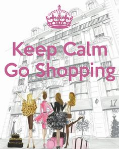 Keep Calm Go Shopping - by JMK