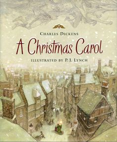 A Great Gift: Illustrated Books of Christmas Classics: A Christmas Carol by Charles Dickens