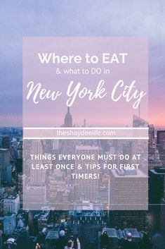 New York City Travel Guide and to do list! If you're wondering where to eat, what restaurants you MUST try, and what fun things you can do in New York City this is the list for you!