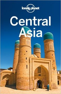 Lonely Planet: The worlds leading travel guide publisher Lonely Planet Central Asia is your passport to all the most relevant and up-to-date advice on what to see, what to skip, and what hidden discov