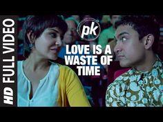 'Love is a Waste of Time' FULL VIDEO SONG | PK | Aamir Khan | Anushka Sharma | T-series - YouTube
