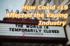 Literally the whole world has been negatively impacted by Covid - 19, and the vaping industry is no exception! Vaping, Industrial, Vape, Electronic Cigarettes, Smoking