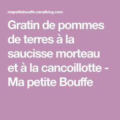 Gratin de pommes de terres à la saucisse morteau et à la cancoillotte - Ma petite Bouffe