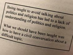 "Or be taught that politics and religion are not that ""difficult""."