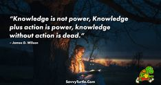 "By Savvy Turtle. Get the hottest trending T-Shirt designs only at Savvy Turtle. ""Knowledge is not power, Knowledge plus action is power, knowledge without action is dead."" - James D. Wilson The post Knowledge is not power Knowledge plus action is power appeared first on Savvy Turtle."
