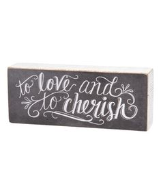 Another great find on #zulily! 'To Love and to Cherish' Chalk Block Sign #zulilyfinds