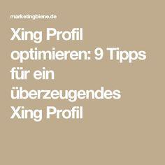 Xing Profil optimieren: 9 Tipps für ein überzeugendes Xing Profil