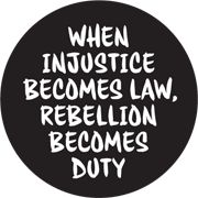 Anti Obama - When Injustice Becomes Law Rebellion Becomes Duty Button