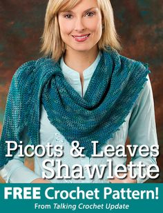 Picots & Leaves Shawlette Download from Talking Crochet newsletter. Click on the photo to access the free pattern. Sign up for this free newsletter here: AnniesEmailUpdates.com.