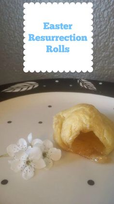 Resurrection Rolls - a Favorite Family Easter Tradition