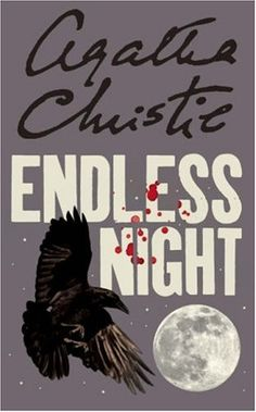 Endless Night by Agatha Christie.  First published 1967.