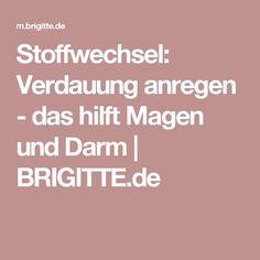 Stoffwechsel: Verdauung anregen - das hilft Magen und Darm | BRIGITTE.de