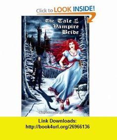 The Tale of the Vampire Bride (Vampire Bride #1) (9781478116455) Rhiannon Frater , ISBN-10: 1478116455  , ISBN-13: 978-1478116455 ,  , tutorials , pdf , ebook , torrent , downloads , rapidshare , filesonic , hotfile , megaupload , fileserve